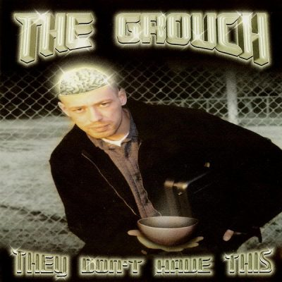 The Grouch - 2000 - They Don't Have This