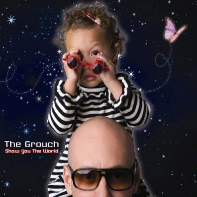 The Grouch - 2008 - Show You The World
