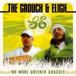 The Grouch & Eligh – 2003 – No More Greener Grasses