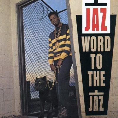 The Jaz - 1989 - Word To The Jaz