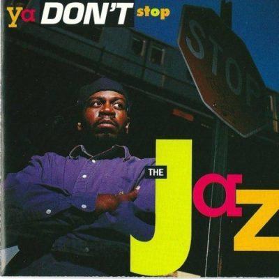 The Jaz - 1991 - Ya Don't Stop EP