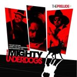 The Mighty Underdogs – 2007 – The Prelude EP