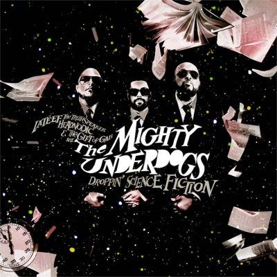 The Mighty Underdogs - 2008 - Droppin' Science Fiction