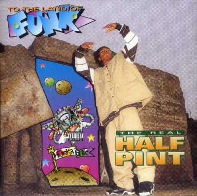 The Real Half Pint - 1994 - To The Land Of Funk
