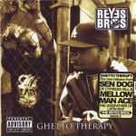The Reyes Brothers – 2006 – Ghetto Therapy