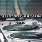 The X-Ecutioners – 1998 – Japan X-clusive