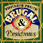 Timeless Truth – 2012 – Brugal & Presidentes EP