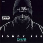 Toddy Tee – 1995 – Compton Forever