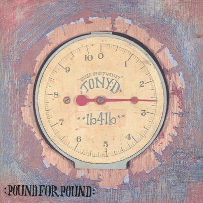 Tony D - 1997 - Pound For Pound