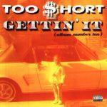 Too Short – 1996 – Gettin' It