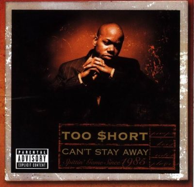 Too Short - 1999 - Can't Stay Away