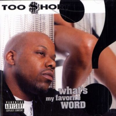 Too Short - 2002 - What's My Favorite Word