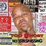 Too Short – 2012 – No Trespassing