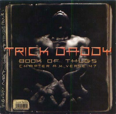 Trick Daddy - 2000 - Book Of Thugs: Chapter A.K., Verse 47