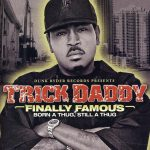 Trick Daddy – 2009 – Finally Famous