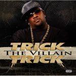 Trick-Trick – 2008 – The Villain