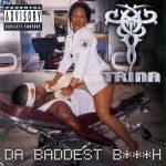 Trina – 2000 – Da Baddest Bitch