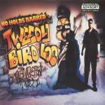 Tweedy Bird Loc – 1994 – No Holds Barred