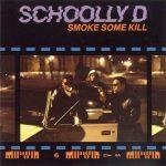 Schoolly D – 1988 – Smoke Some Kill