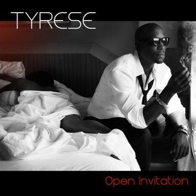 Tyrese - 2011 - Open Invitation