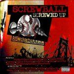 Screwball – 2004 – Screwed Up (2 CD)