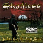 Skanless – 1999 – In The End We Shall Repent