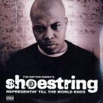 Shoestring – 1999 – Representin' Till The World Ends