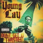 Young Lay – 2003 – Don't Get It Twisted