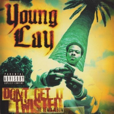 Young Lay - 2003 - Don't Get It Twisted