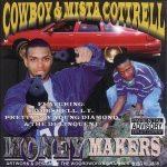 Cowboy & Mista Cottrell – 1999 – Money Makers