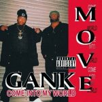 Gank Move – 1994 – Come Into My World (2021-Remastered)
