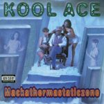 Kool Ace – 1995 – Mackathermastaticzone