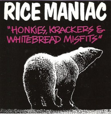 Rice Maniac - 1996 - Honkies, Krackers & Whitebread Misfits