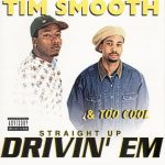 Tim Smooth & Too Cool – 1994 – Straight Up Drivin' Em