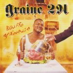 Graine 2N – 2000 – Bouffe Graineuze