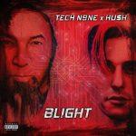 Tech N9ne & Hu$h – 2021 – Blight EP