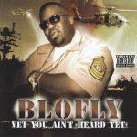 Blo Fly – 2006 – Vet You Aint Heard Yet
