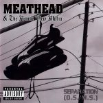 Meathead & The Bonnie View Mafia – 2004 – Separation (O.S./M.S.)
