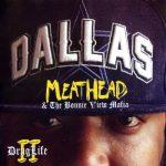 Meathead & The Bonnie View Mafia – 2012 – Drug Life II