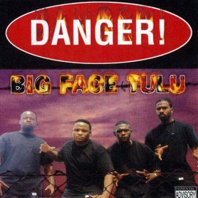 Big Face Tulu - 1998 - Danger