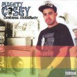 Mighty Casey – 2003 – Original Rudebwoy