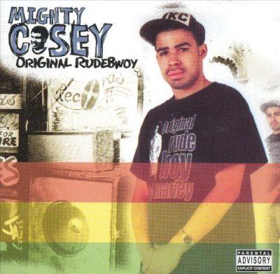 Mighty Casey - 2003 - Original Rudebwoy