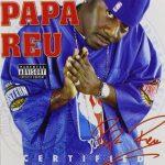 Papa Reu – 2003 – Certified