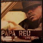 Papa Reu – 2005 – Life And Music