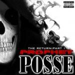 Prophet Posse – 2007 – The Return: Part 1 (Limited Edtion)