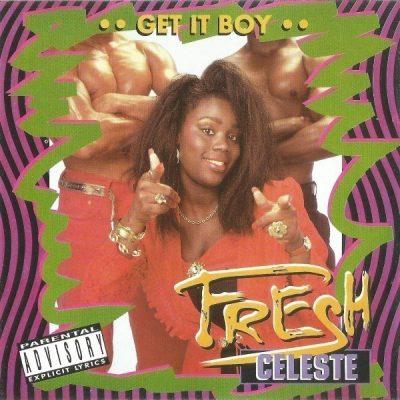 Fresh Celeste - 1995 - Get It Boy