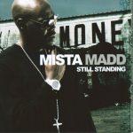 Mista Madd – 2007 – Still Standing (2 CD)