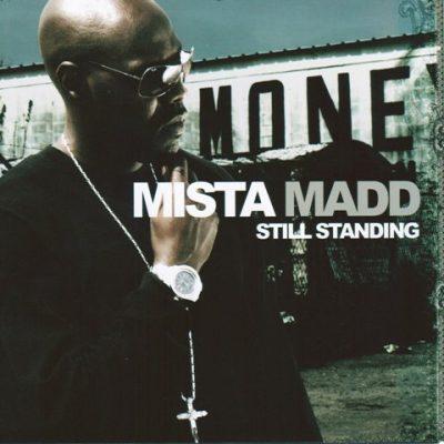 Mista Madd - 2007 - Still Standing (2 CD)