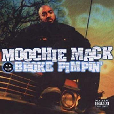 Moochie Mack - 2001 - Broke Pimpin'