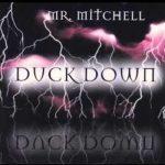 Mr. Mitchell – 1999 – Duck Down